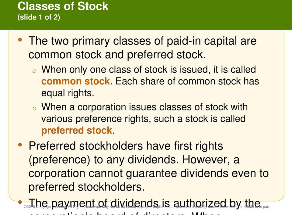 o When a corporation issues classes of stock with various preference rights, such a stock is called preferred stock.