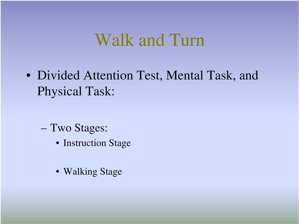and Physical Task: Two