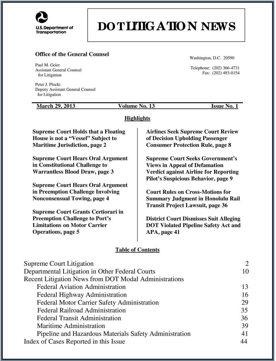 1 Highlights Supreme Court Holds that a Floating House is not a Vessel Subject to Maritime Jurisdiction, page 2 Supreme Court Hears Oral Argument in Constitutional Challenge to Warrantless Blood