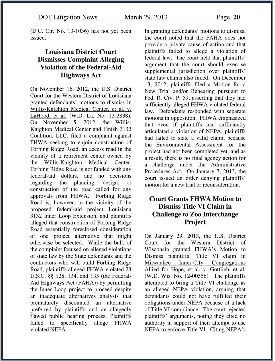District Court for the Western District of Louisiana granted defendants motions to dismiss in Willis-Knighton Medical Center, et al. v. LaHood, et al. (W.D. La. No. 12-2838).