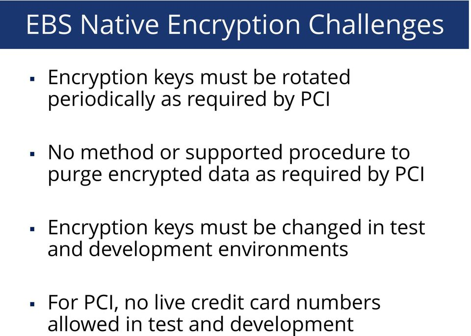 required by PCI keys must be changed in test and development