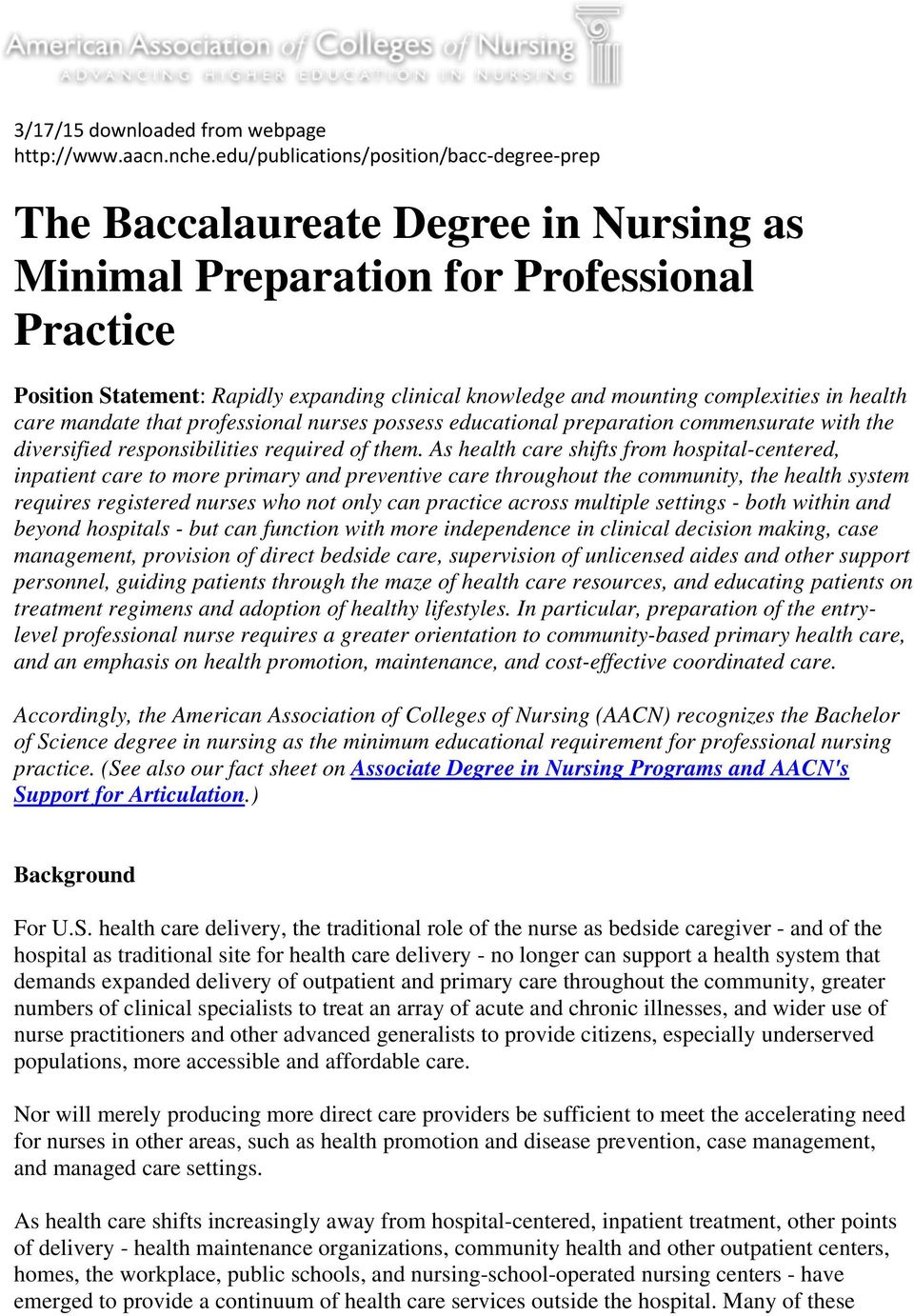 complexities in health care mandate that professional nurses possess educational preparation commensurate with the diversified responsibilities required of them.