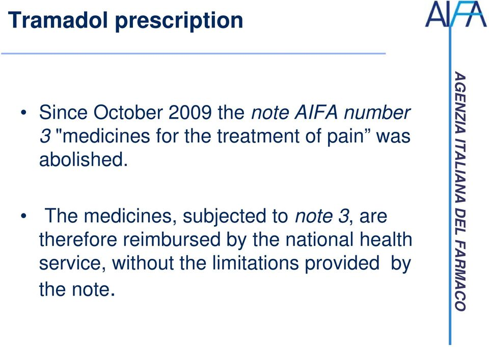 The medicines, subjected to note 3, are therefore reimbursed by