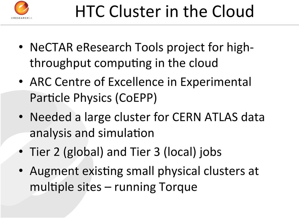 a large cluster for CERN ATLAS data analysis and simula:on Tier 2 (global) and Tier 3