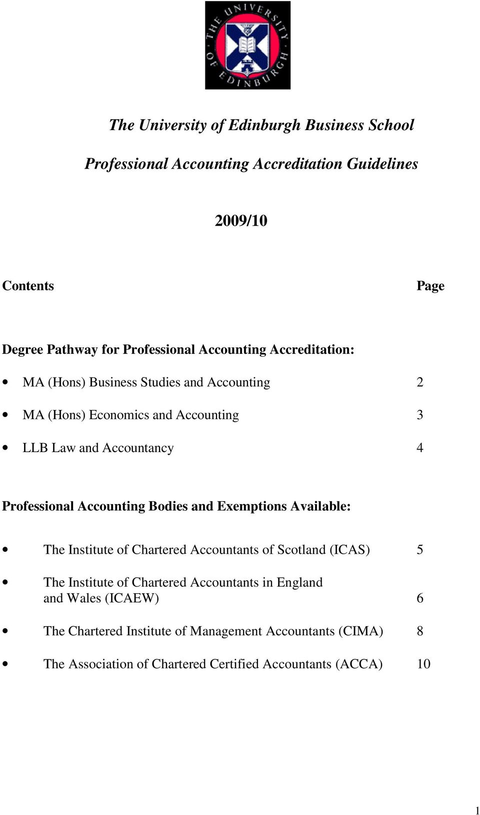Accounting Bodies and Exemptions Available: The Institute of Chartered Accountants of Scotland (ICAS) 5 The Institute of Chartered Accountants in
