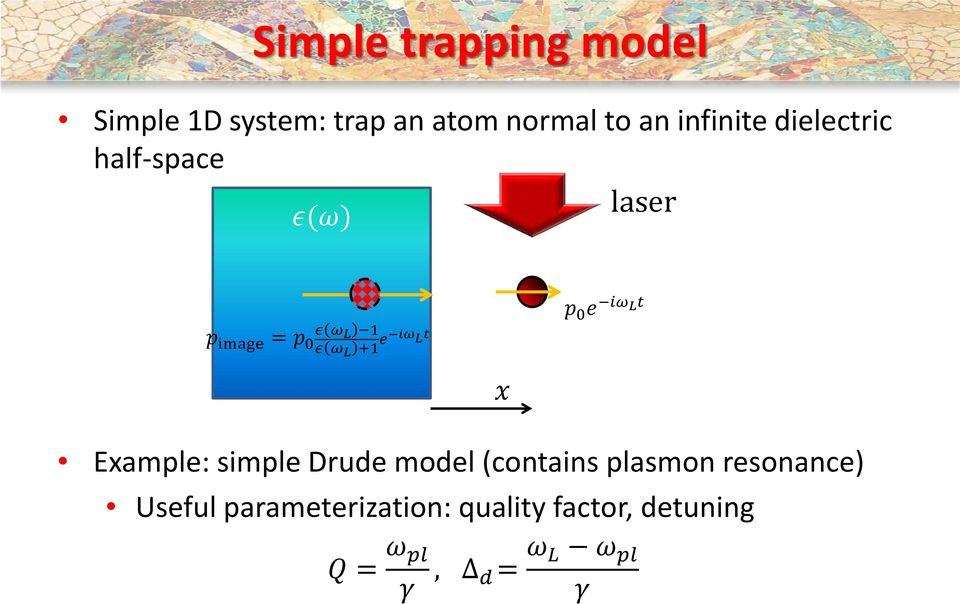 p 0 e iω Lt Example: simple Drude model (contains plasmon resonance)