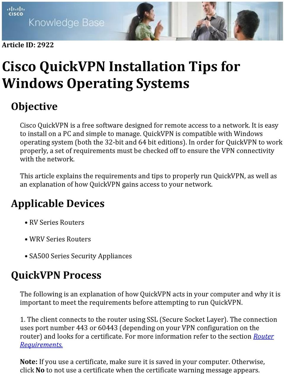 In order for QuickVPN to work properly, a set of requirements must be checked off to ensure the VPN connectivity with the network.
