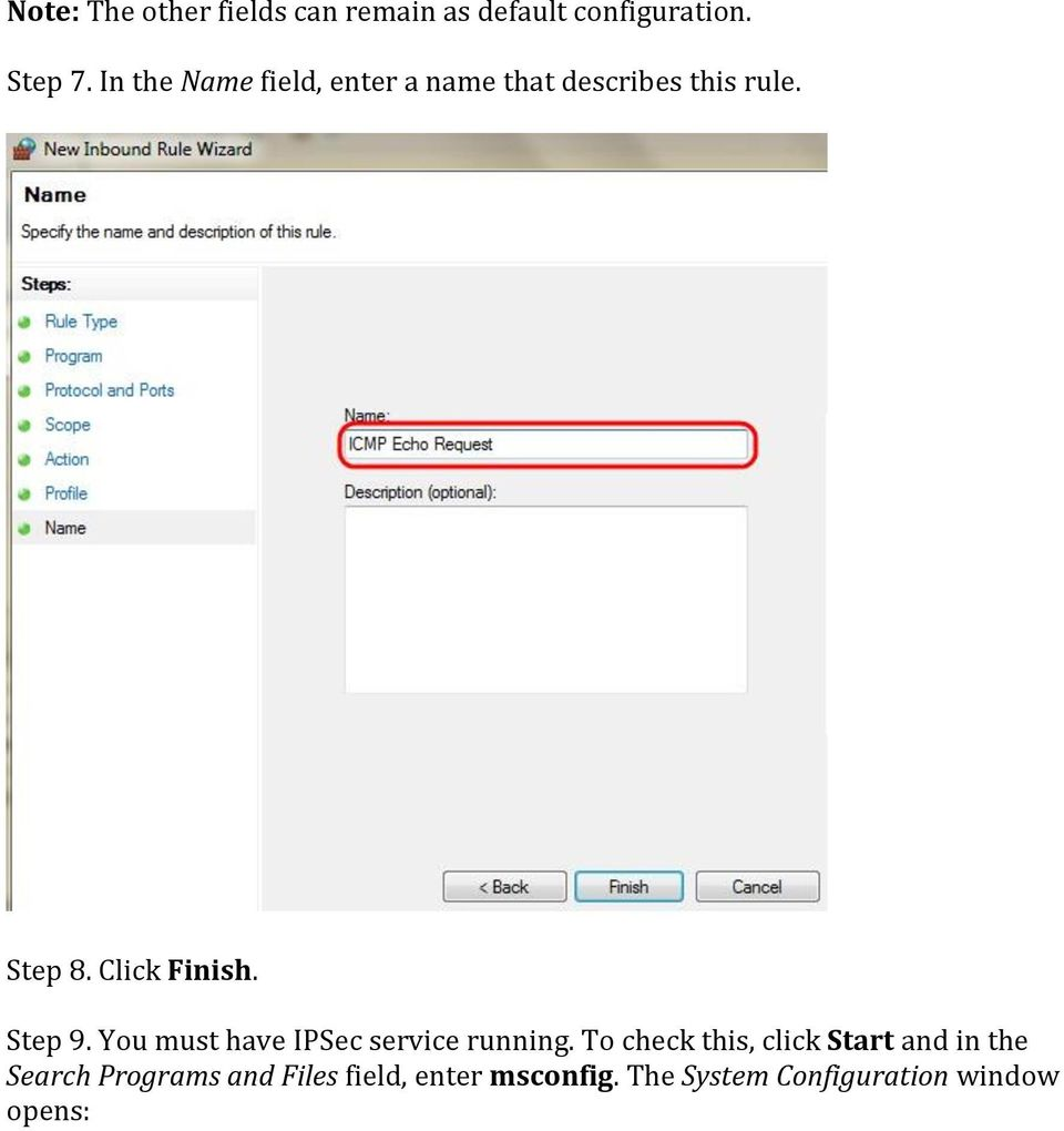 Step 9. You must have IPSec service running.