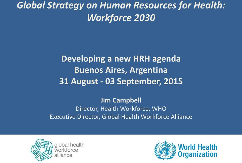 August - 03 September, 2015 Jim Campbell Director, Health