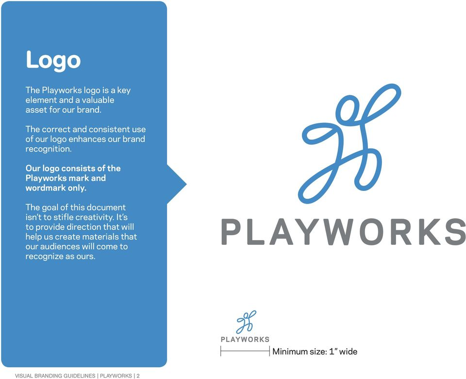 Our logo consists of the Playworks mark and wordmark only.