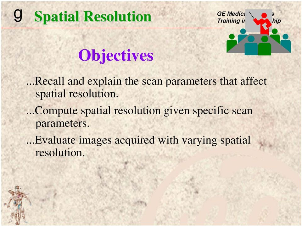 spatial resolution.