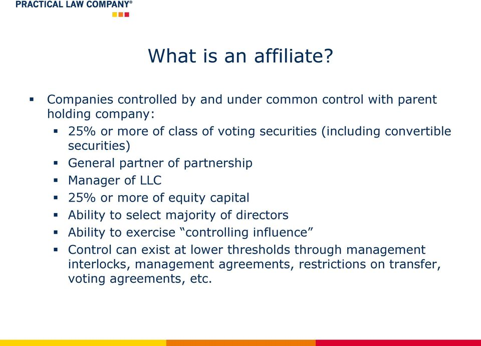 securities (including convertible securities) General partner of partnership Manager of LLC 25% or more of equity