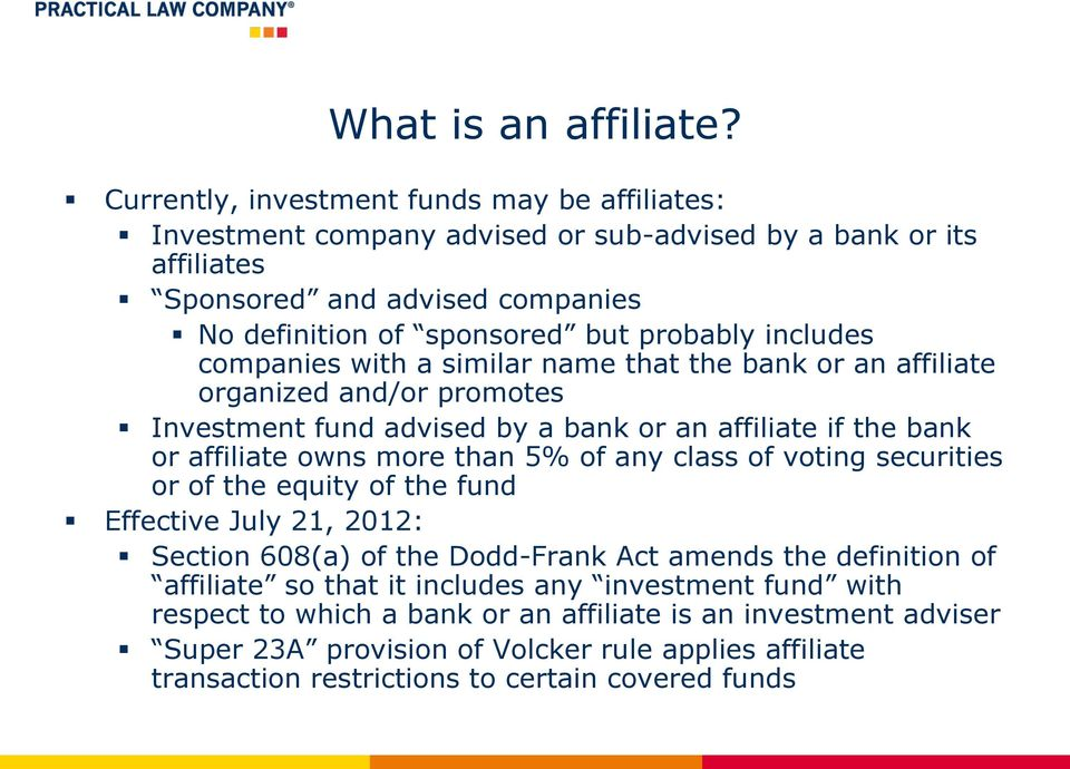 includes companies with a similar name that the bank or an affiliate organized and/or promotes Investment fund advised by a bank or an affiliate if the bank or affiliate owns more than 5% of