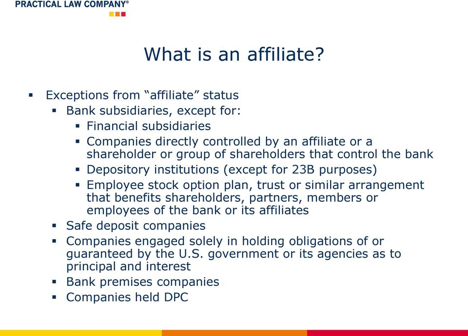 group of shareholders that control the bank Depository institutions (except for 23B purposes) Employee stock option plan, trust or similar arrangement