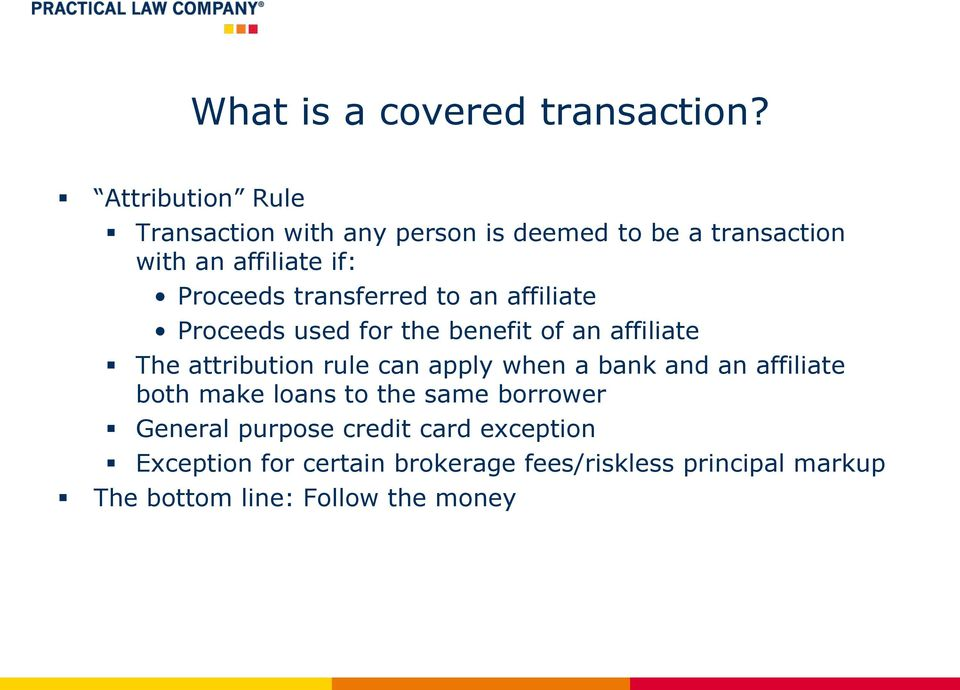transferred to an affiliate Proceeds used for the benefit of an affiliate The attribution rule can apply when