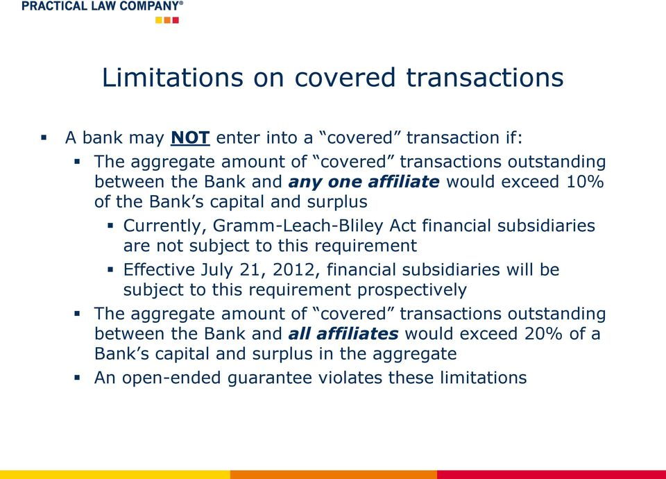 requirement Effective July 21, 2012, financial subsidiaries will be subject to this requirement prospectively The aggregate amount of covered transactions