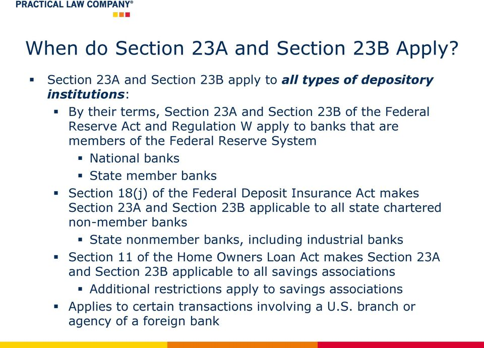 are members of the Federal Reserve System National banks State member banks Section 18(j) of the Federal Deposit Insurance Act makes Section 23A and Section 23B applicable to all state