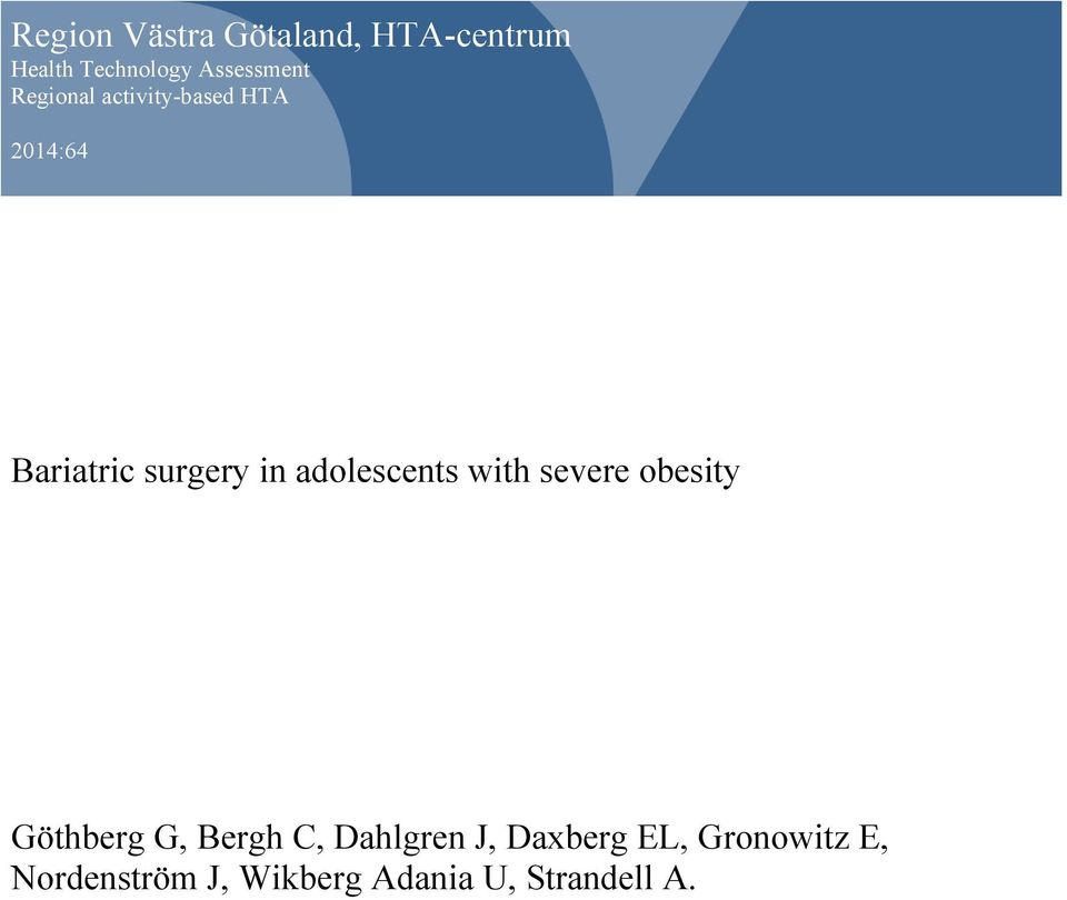in adolescents with severe obesity Göthberg G, Bergh C, Dahlgren