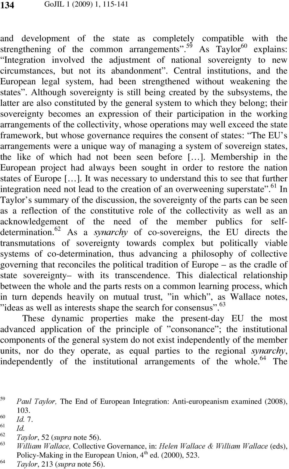 Central institutions, and the European legal system, had been strengthened without weakening the states.