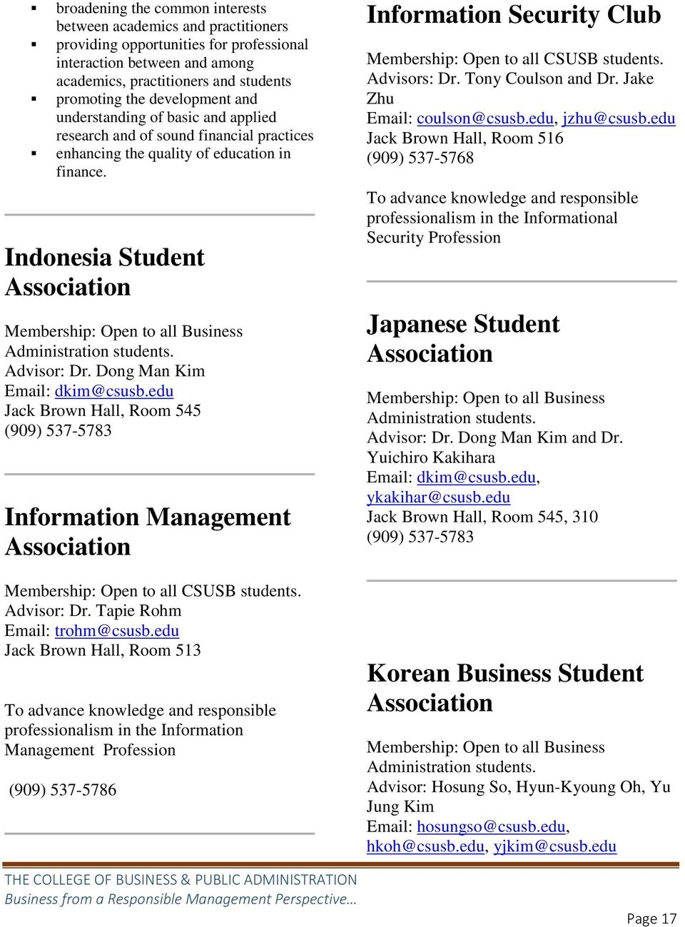 Indonesia Student Association Membership: Open to all Business Administration students. Advisor: Dr. Dong Man Kim Email: dkim@csusb.