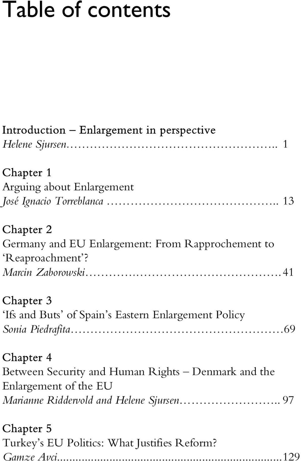 . 13 Chapter 2 Germany and EU Enlargement: From Rapprochement to Reaproachment? Marcin Zaborowski.