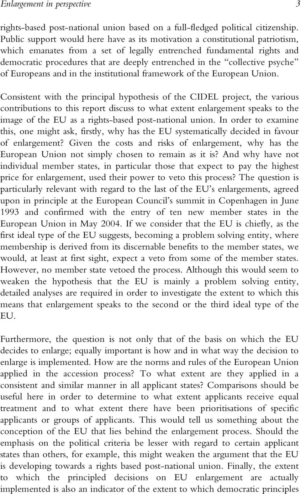 in the collective psyche of Europeans and in the institutional framework of the European Union.
