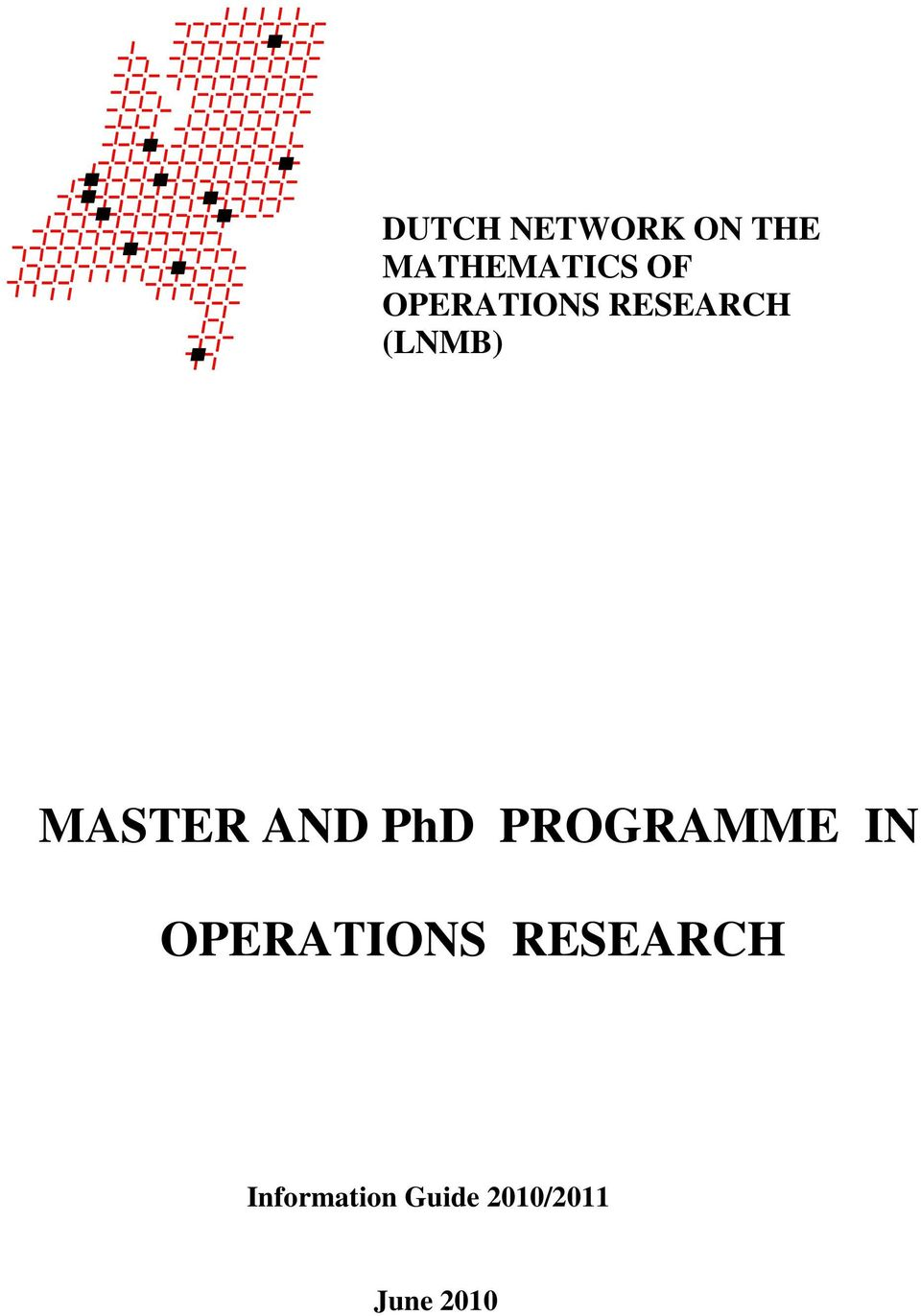 AND PhD PROGRAMME IN OPERATIONS