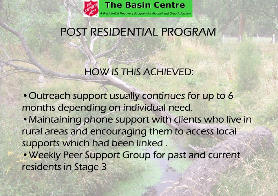 Maintaining phone support with clients who live in rural areas and encouraging