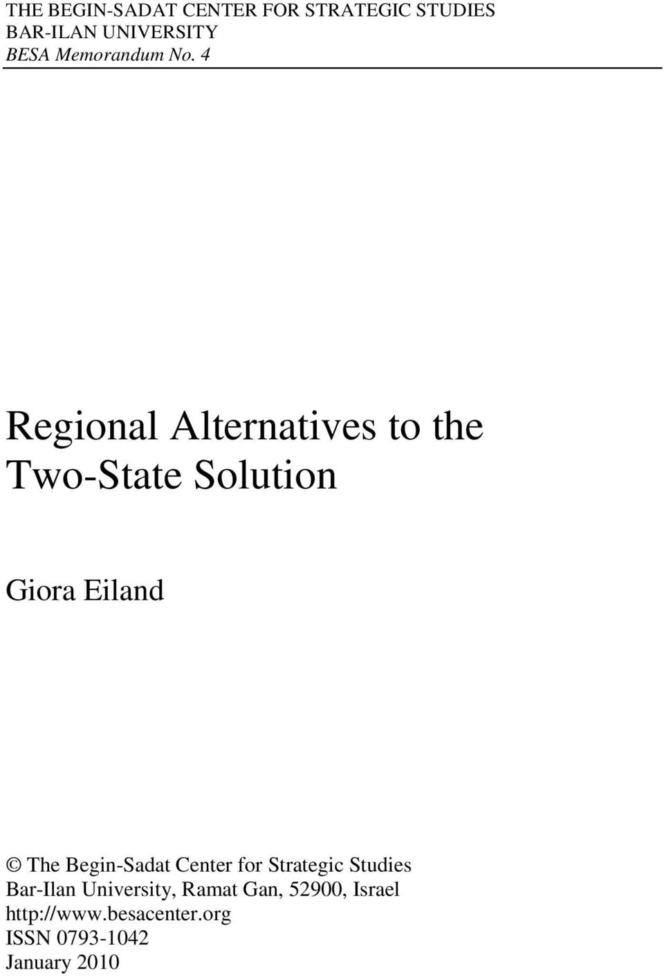 4 Regional Alternatives to the Two-State Solution Giora Eiland The