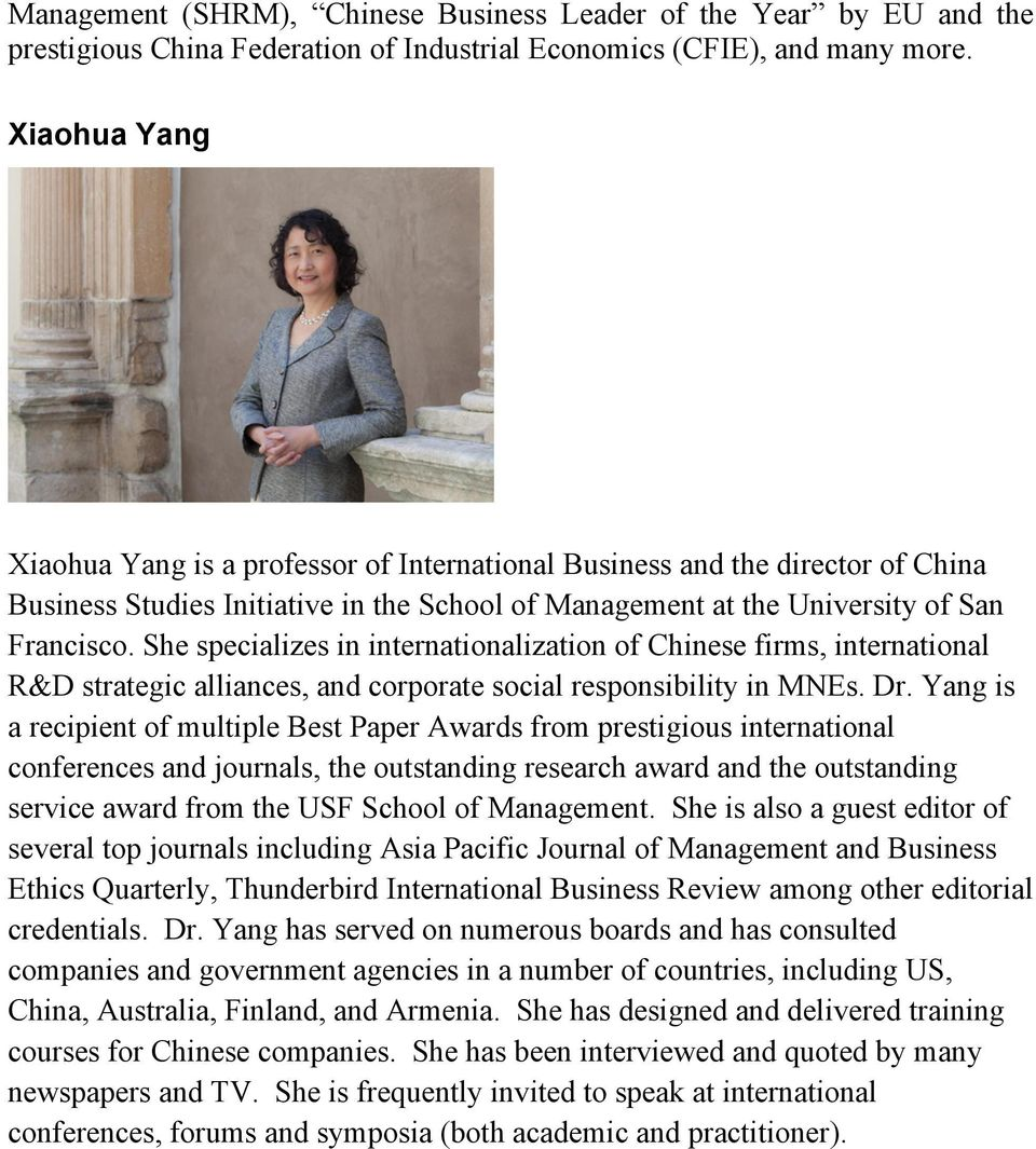 She specializes in internationalization of Chinese firms, international R&D strategic alliances, and corporate social responsibility in MNEs. Dr.