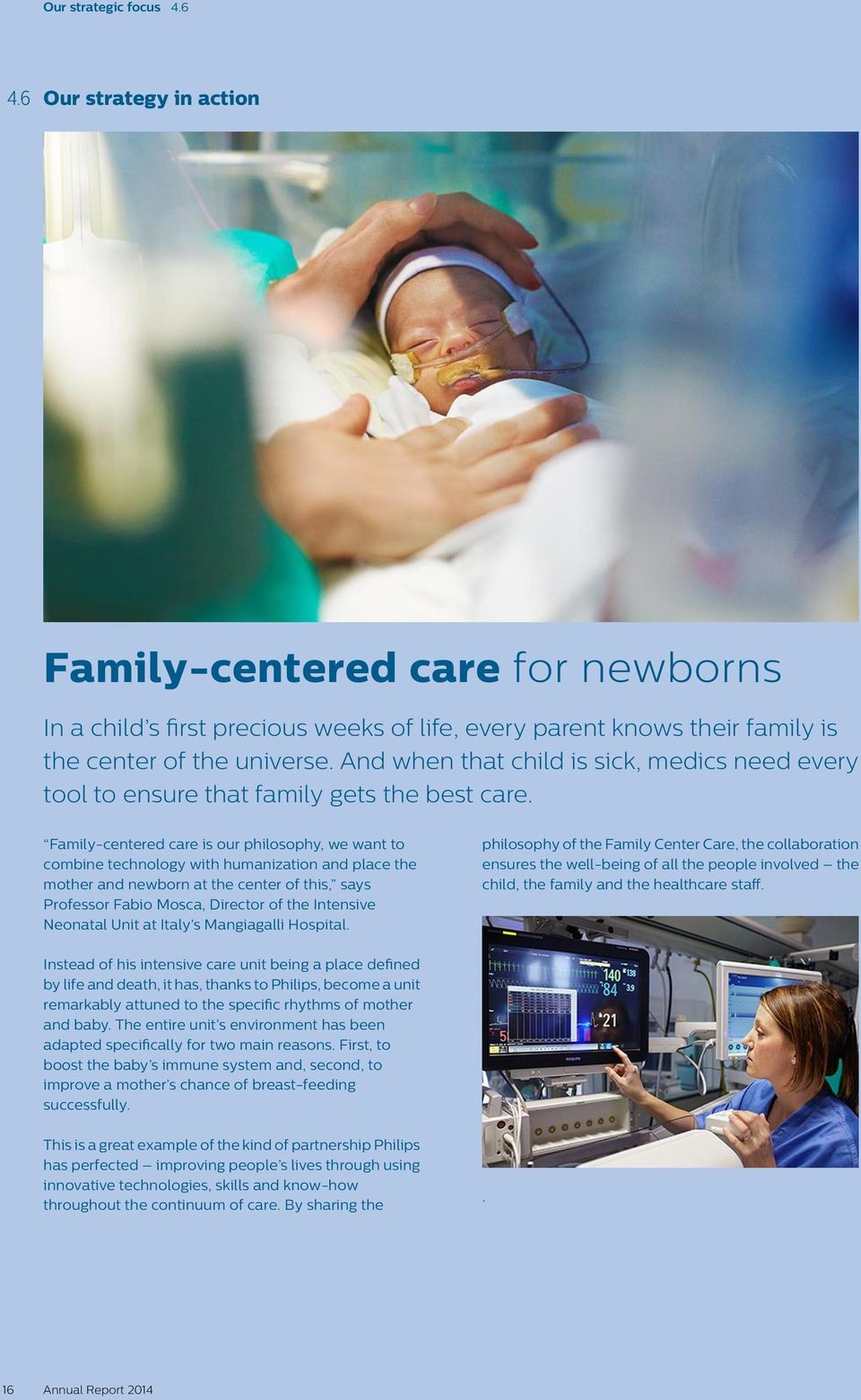 Family-centered care is our philosophy, we want to combine technology with humanization and place the mother and newborn at the center of this, says Professor Fabio Mosca, Director of the Intensive