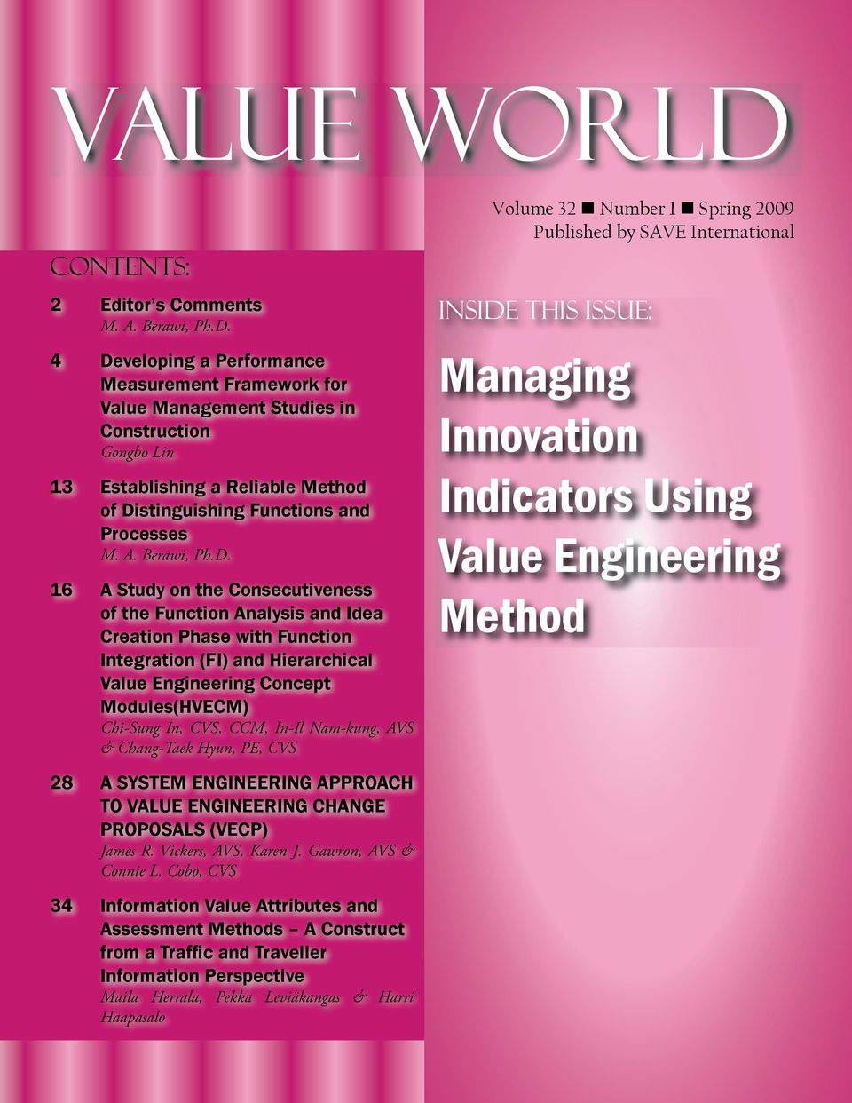 Ph.D. 16 A Study on the Consecutiveness of the Function Analysis and Idea Creation Phase with Function Integration (FI) and Hierarchical Value Engineering Concept Modules(HVECM) Chi-Sung In, CVS,