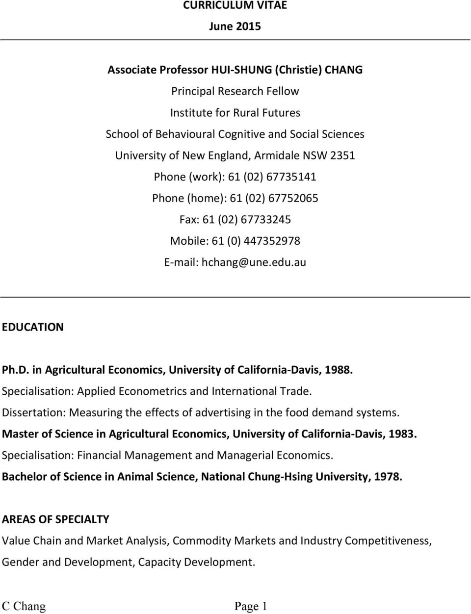 CATION Ph.D. in Agricultural Economics, University of California- Davis, 1988. Specialisation: Applied Econometrics and International Trade.