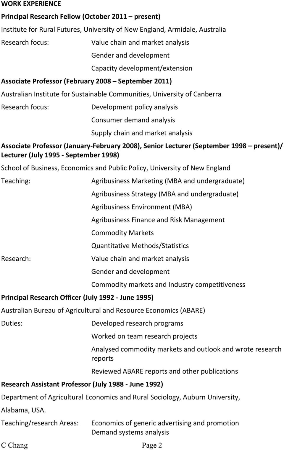 policy analysis Consumer demand analysis Supply chain and market analysis Associate Professor (January- February 2008), Senior Lecturer (September 1998 present)/ Lecturer (July 1995 - September 1998)
