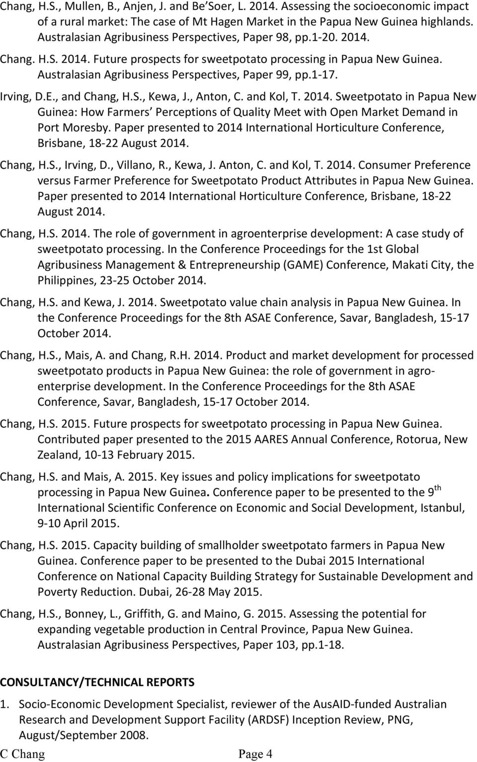 Australasian Agribusiness Perspectives, Paper 99, pp.1-17. Irving, D.E., and Chang, H.S., Kewa, J., Anton, C. and Kol, T. 2014.