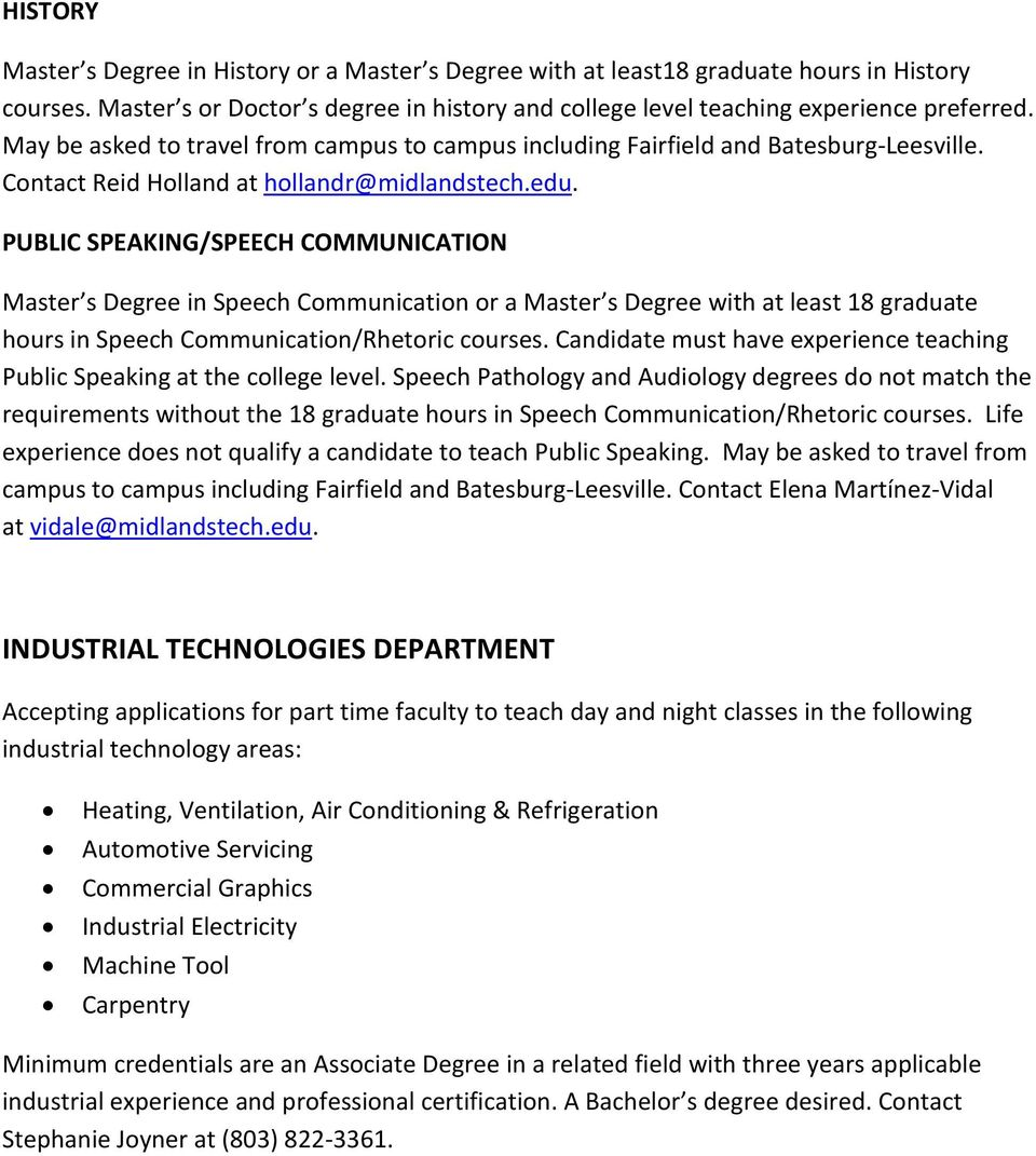 PUBLIC SPEAKING/SPEECH COMMUNICATION Master s Degree in Speech Communication or a Master s Degree with at least 18 graduate hours in Speech Communication/Rhetoric courses.