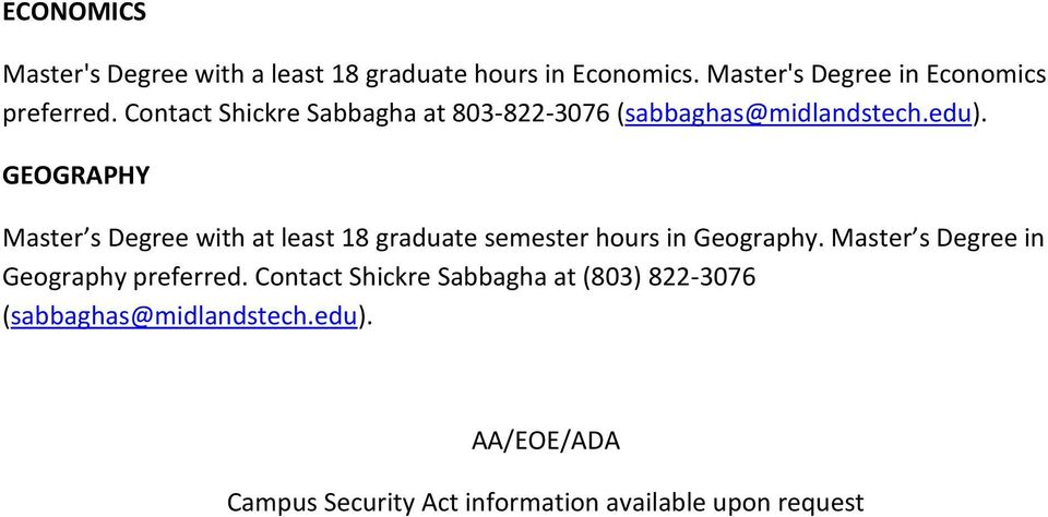 GEOGRAPHY Master s Degree with at least 18 graduate semester hours in Geography.