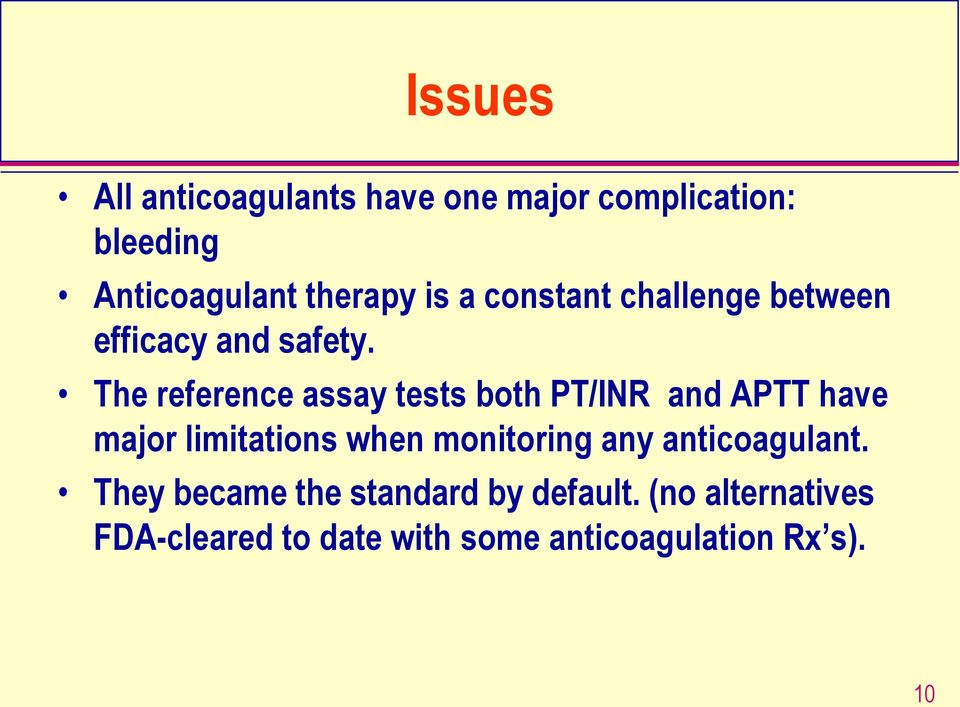The reference assay tests both PT/INR and APTT have major limitations when monitoring