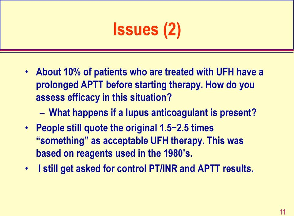 What happens if a lupus anticoagulant is present? People still quote the original 1.5 2.