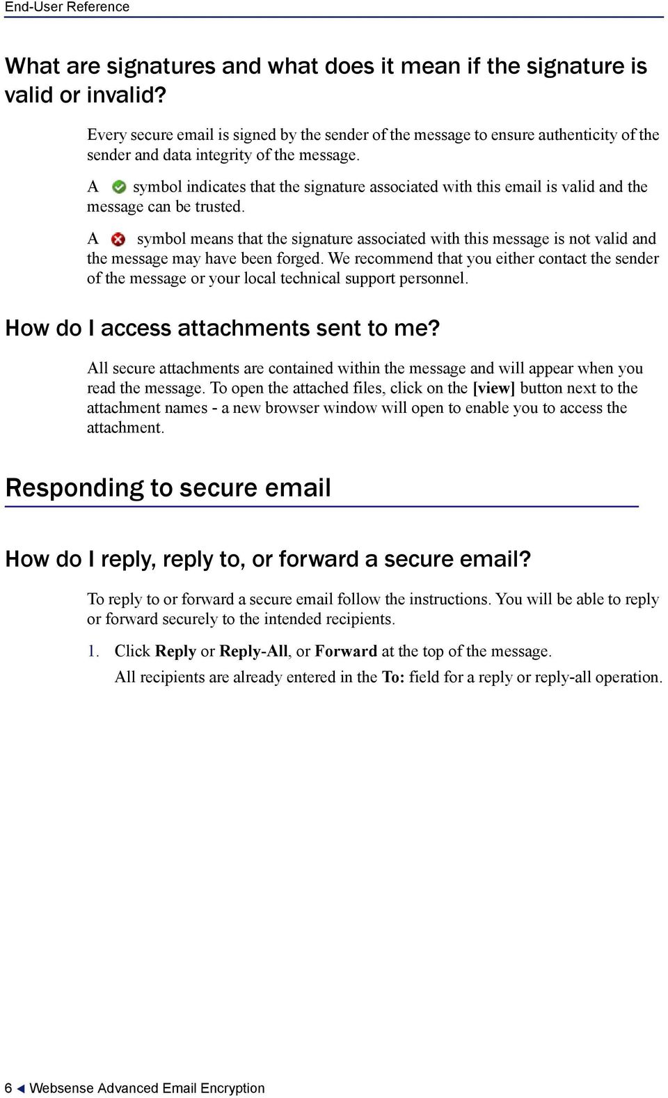 A symbol indicates that the signature associated with this email is valid and the message can be trusted.