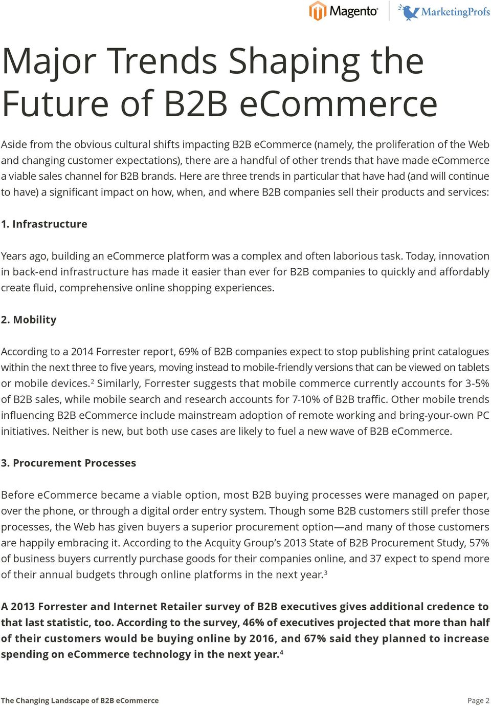 Here are three trends in particular that have had (and will continue to have) a significant impact on how, when, and where B2B companies sell their products and services: 1.