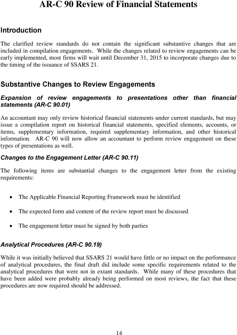 Substantive Changes to Review Engagements Expansion of review engagements to presentations other than financial statements (AR-C 90.