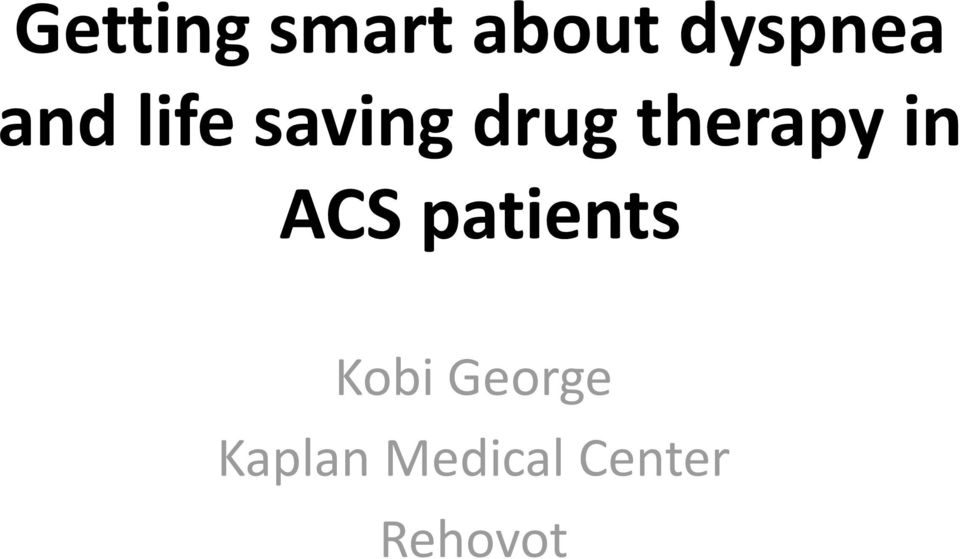 in ACS patients Kobi George