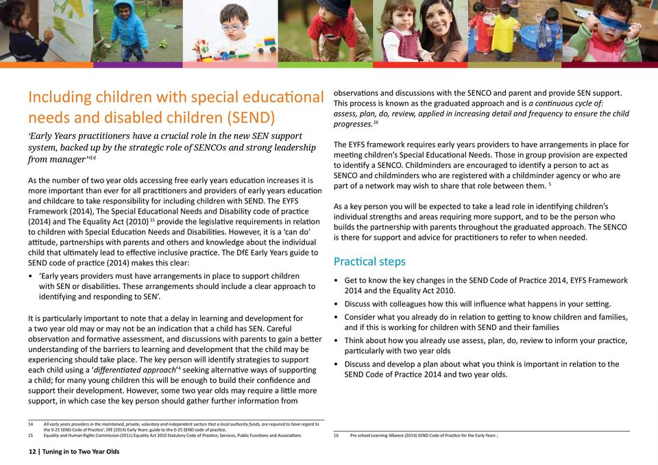 education and childcare to take responsibility for including children with SEND.