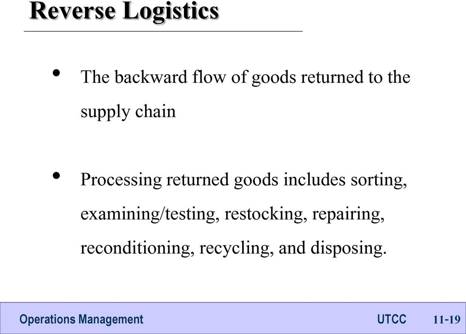 goods includes sorting, examining/testing,