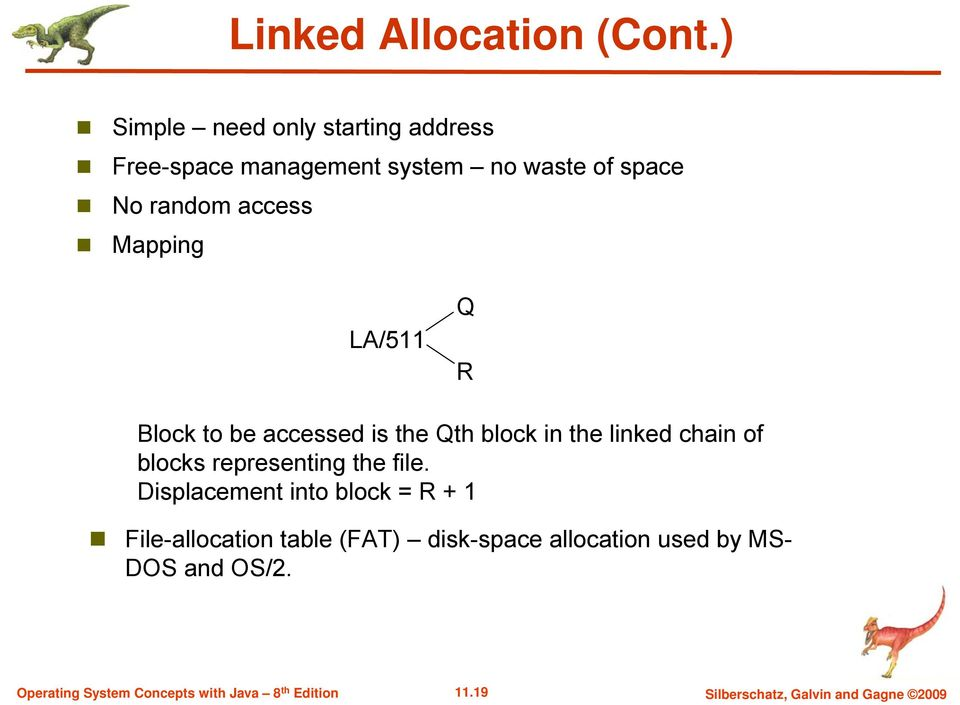 access Mapping LA/511 Q R Block to be accessed is the Qth block in the linked chain of blocks