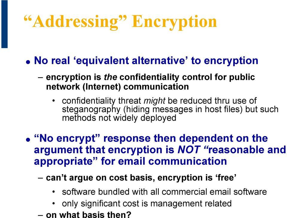 deployed No encrypt response then dependent on the argument that encryption is NOT reasonable and appropriate for email communication can t