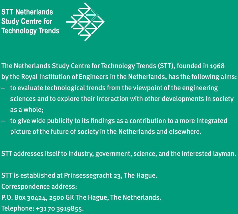its findings as a contribution to a more integrated picture of the future of society in the Netherlands and elsewhere.