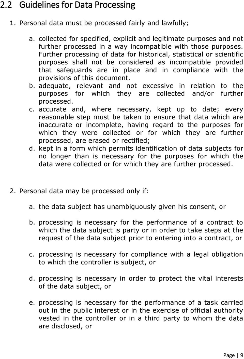 Further processing of data for historical, statistical or scientific purposes shall not be considered as incompatible provided that safeguards are in place and in compliance with the provisions of