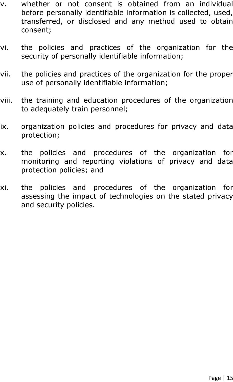 identifiable information; the training and education procedures of the organization to adequately train personnel; organization policies and procedures for privacy and data protection; x.